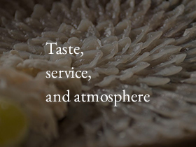 Taste, service, and atmosphere